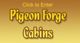 Click Here to see Pigeon Forge Cabins